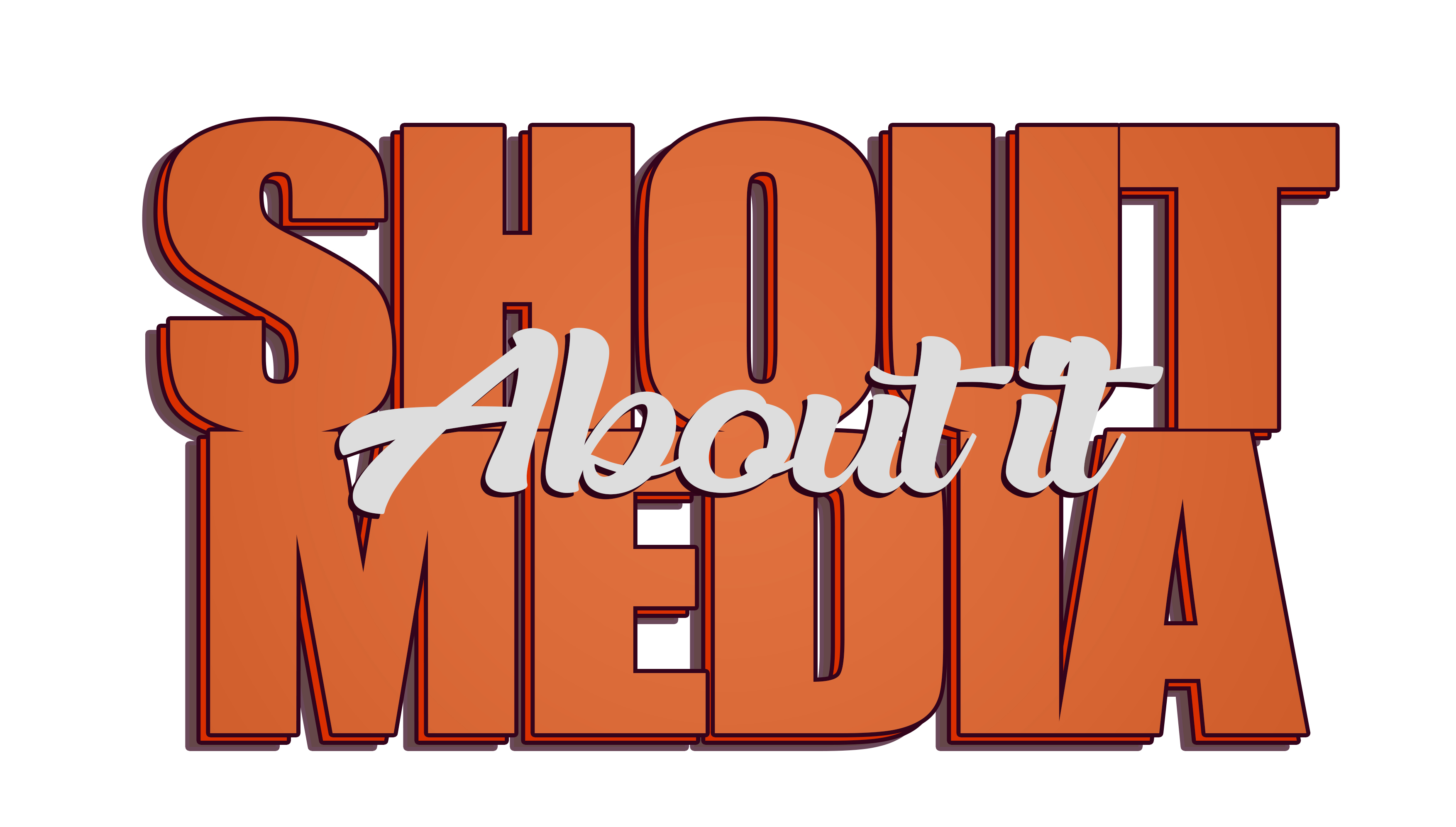SHOUT ABOUT IT MEDIA |